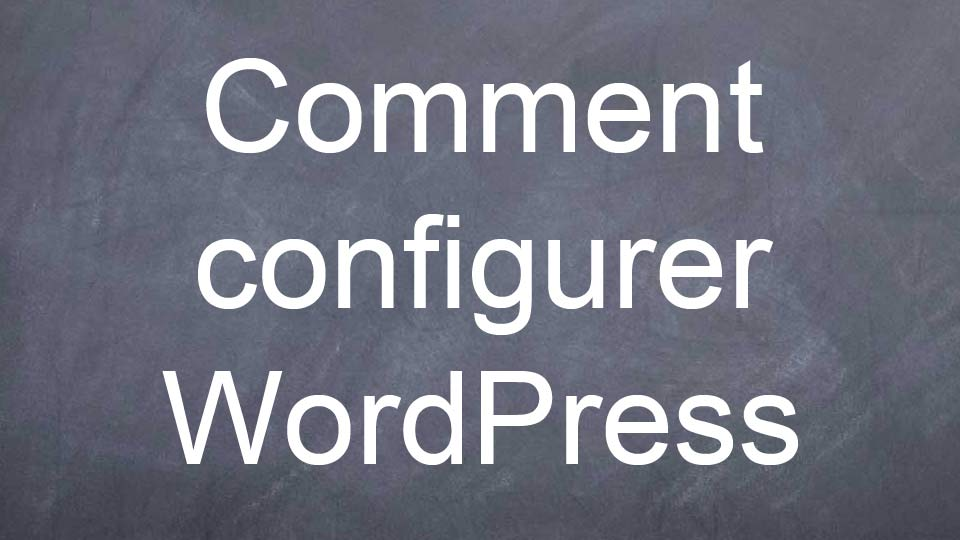 Comment configurer WordPress