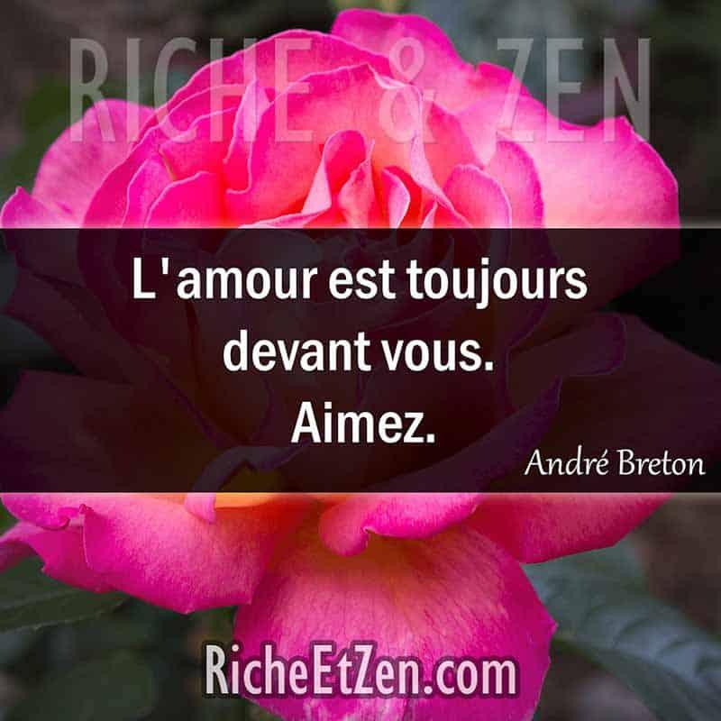 L'amour est toujours devant vous. Aimez. - André Breton - des citations d'amour - les citations d'amour - citation sur l'amour - citations amour - citations sur l'amour - citations d'amour - citations d amour - citations sur l amour