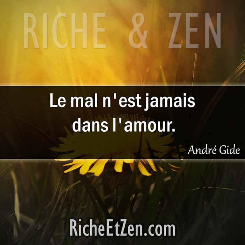 Le mal n'est jamais dans l'amour. - André Gide - des citations d'amour - les citations d'amour - citations amour - citation sur l'amour - citations sur l'amour - citations d'amour - citations d amour - citations sur l amour
