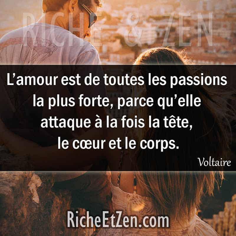 L'amour est de toutes les passions la plus forte, parce qu'elle attaque à la fois la tête, le cœur et le corps. - Voltaire - citation sur l'amour - des citations d'amour - les citations d'amour - citations amour - citations sur l'amour - citations d'amour - citations d amour - citations sur l amour