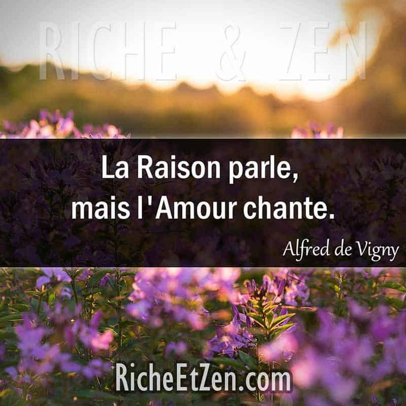 La Raison parle, mais l'Amour chante. - Alfred de Vigny - citation sur l'amour - des citations d'amour - les citations d'amour - citations amour - citations sur l'amour - citations d'amour - citations d amour - citations sur l amour