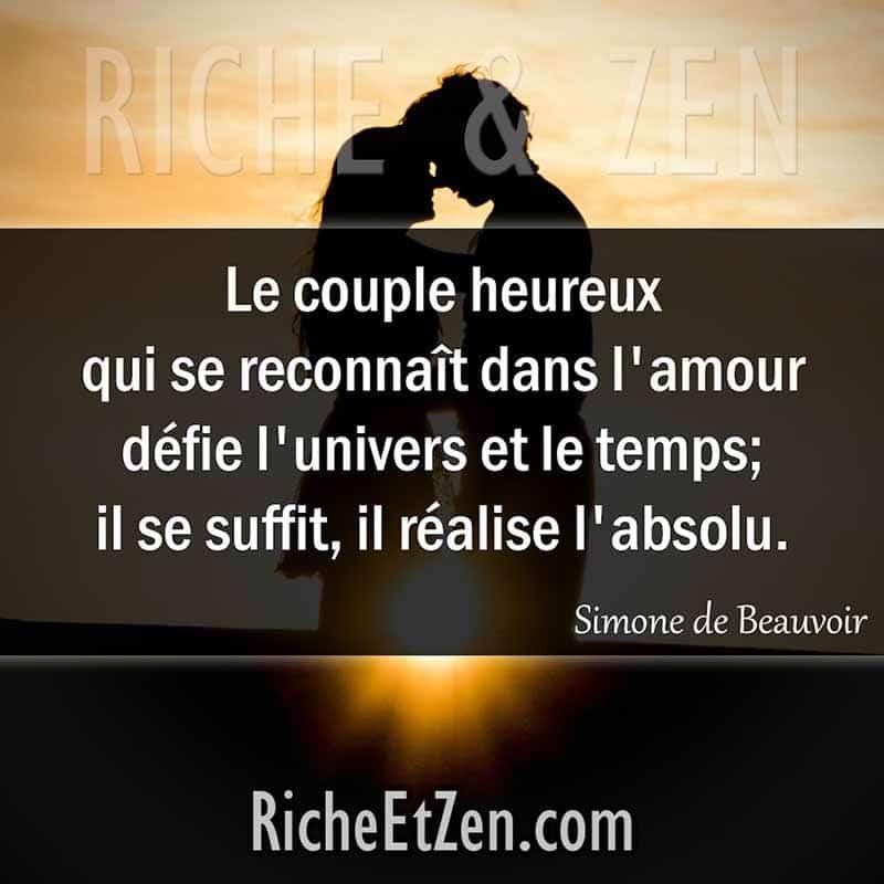 Le couple heureux qui se reconnaît dans l'amour défie l'univers et le temps; il se suffit, il réalise l'absolu. - Simone de Beauvoir - citation sur l'amour - des citations d'amour - les citations d'amour - citations amour - citations sur l'amour - citations d'amour - citations d amour - citations sur l amour