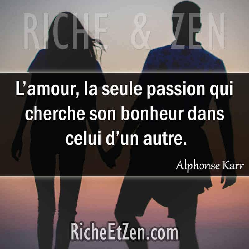 L'amour, la seule passion qui cherche son bonheur dans celui d'un autre. - Alphonse Karr - des citations d'amour - les citations d'amour - citation sur l'amour - citations amour - citations sur l'amour - citations d'amour - citations d amour - citations sur l amour