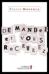 Livre - Demandez et vous recevrez - Pierre Morency