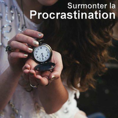 Surmonter la procrastination vaincre la procrastination, lutter contre la procrastination, combattre la procrastination, comment vaincre la procrastination,surmonter la procrastination
