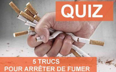 5 Trucs pour arrêter de fumer – QUIZ